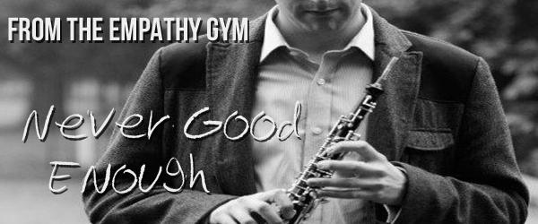 June 16 Empathy Gym Banner- Never Good Enough