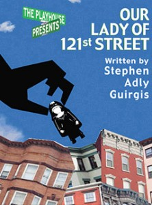 our lady of 121st street Our lady of 121st street | off-broadway - buy tickets and see show information read reviews, news, see photos and watch videos.